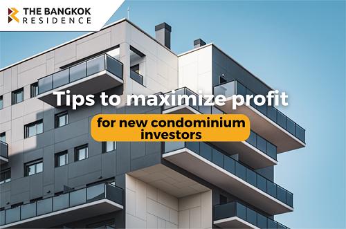 Tips to maximize profit for new condominium investors
